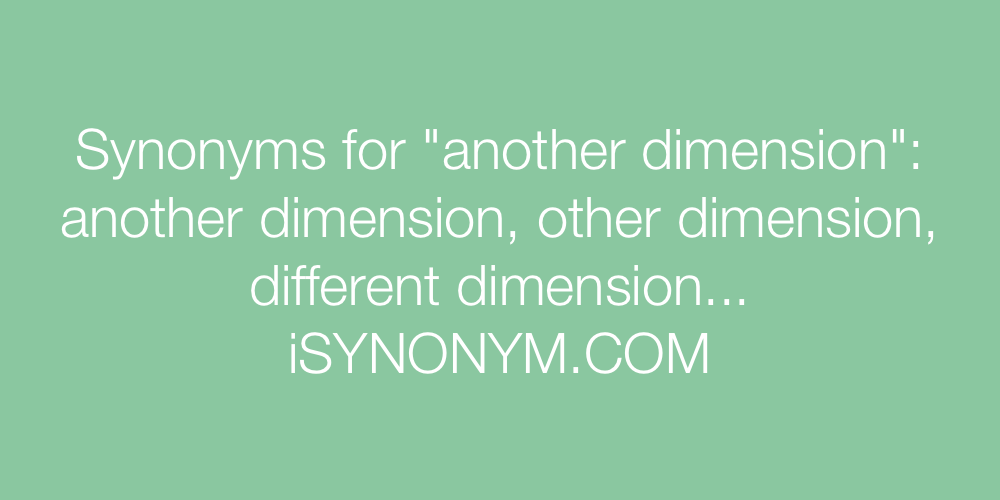Synonyms another dimension