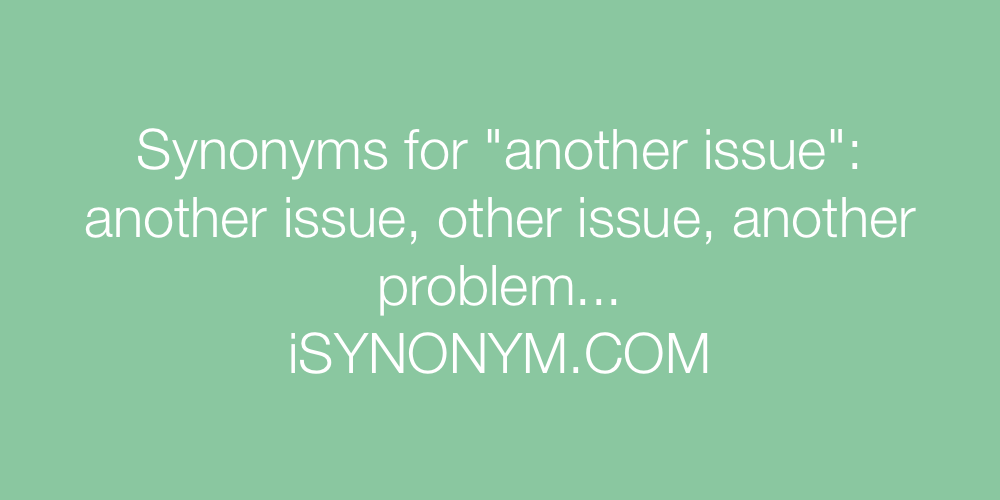 Synonyms another issue