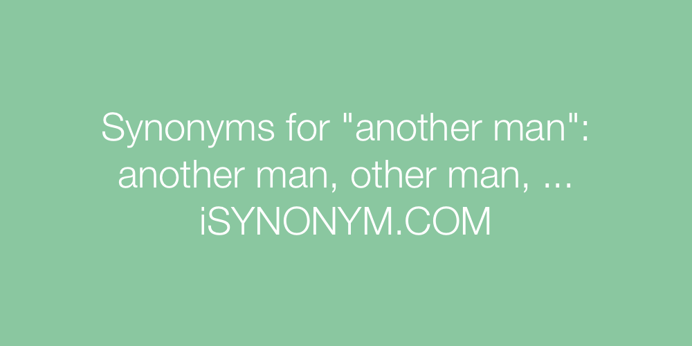 Synonyms another man