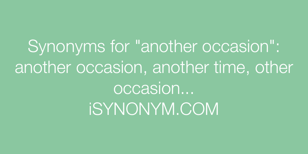 Synonyms another occasion