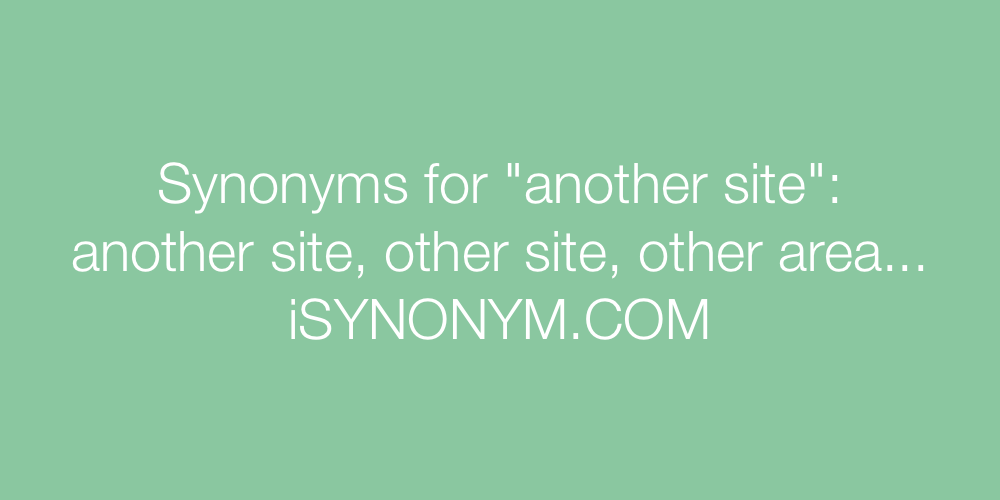 Synonyms another site