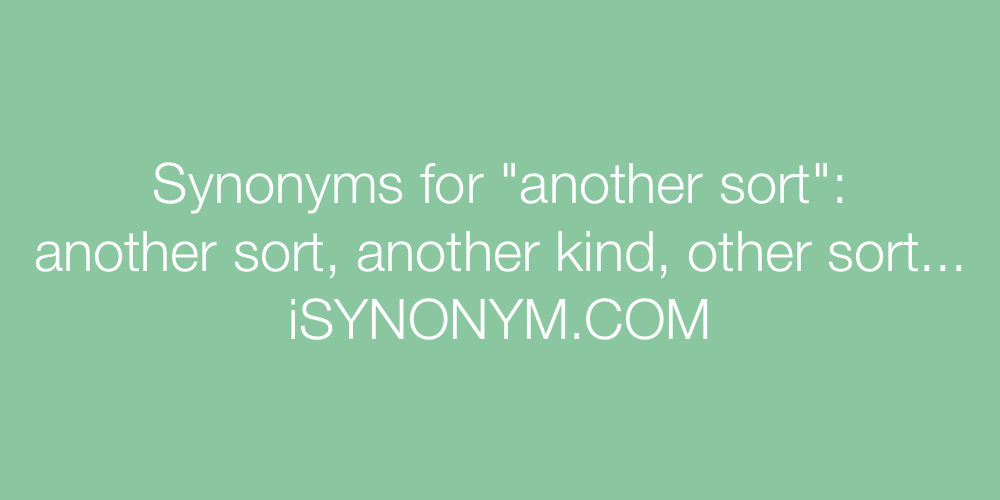 Synonyms another sort