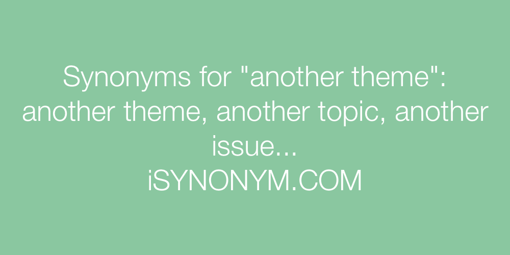 Synonyms another theme
