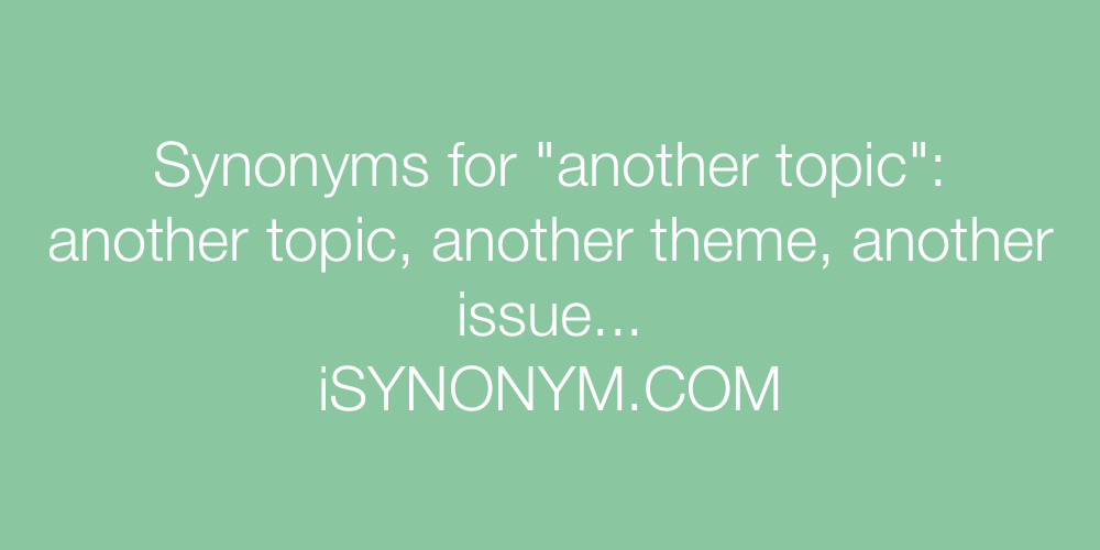Synonyms another topic