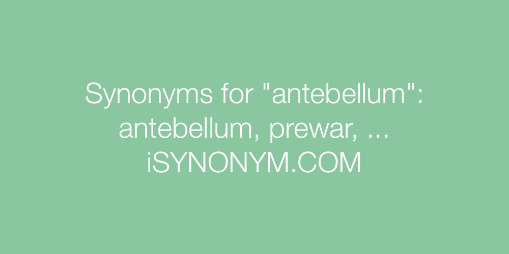 Synonyms antebellum