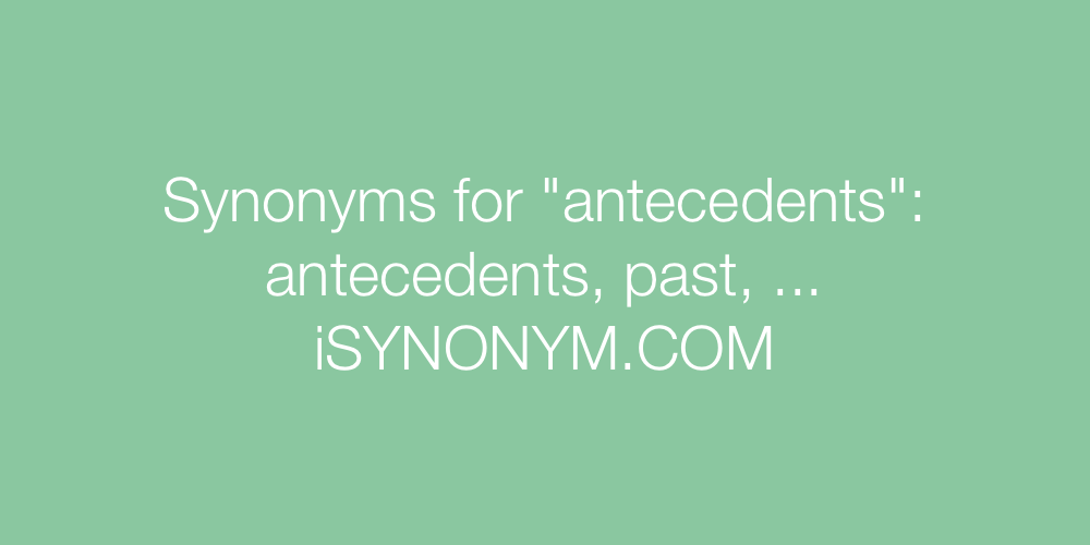 Synonyms antecedents