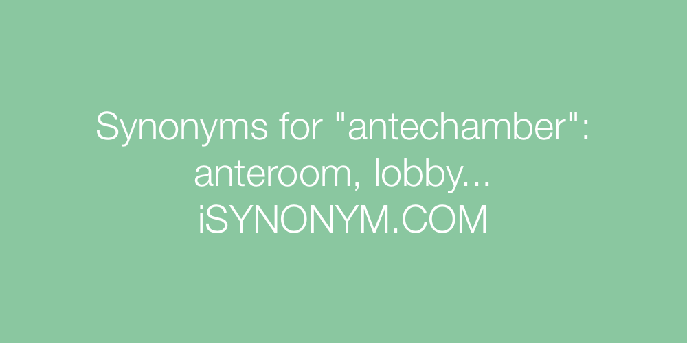 Synonyms antechamber