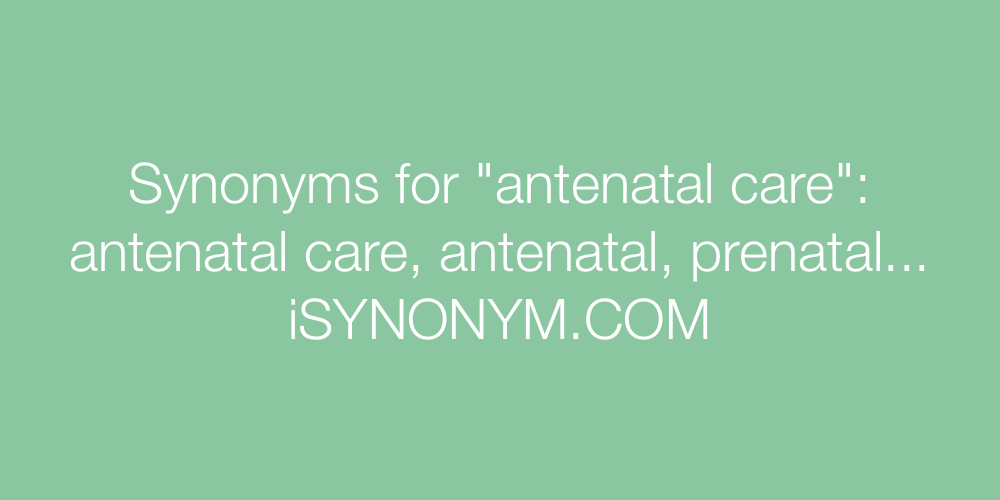 Synonyms antenatal care