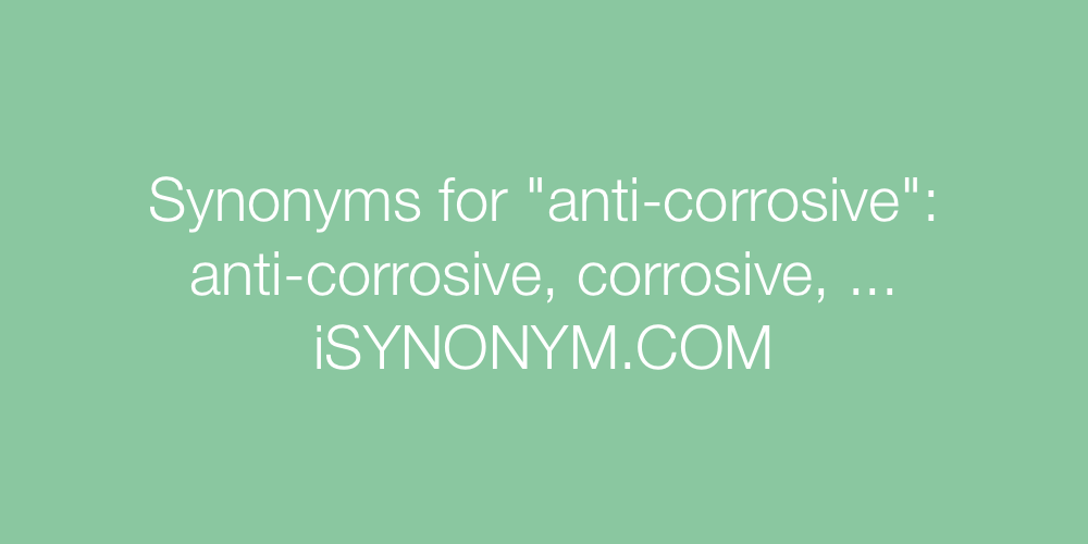 Synonyms anti-corrosive