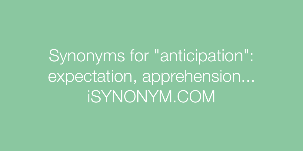 Synonyms anticipation