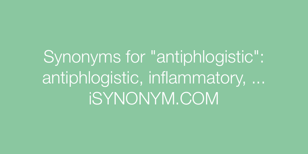 Synonyms antiphlogistic