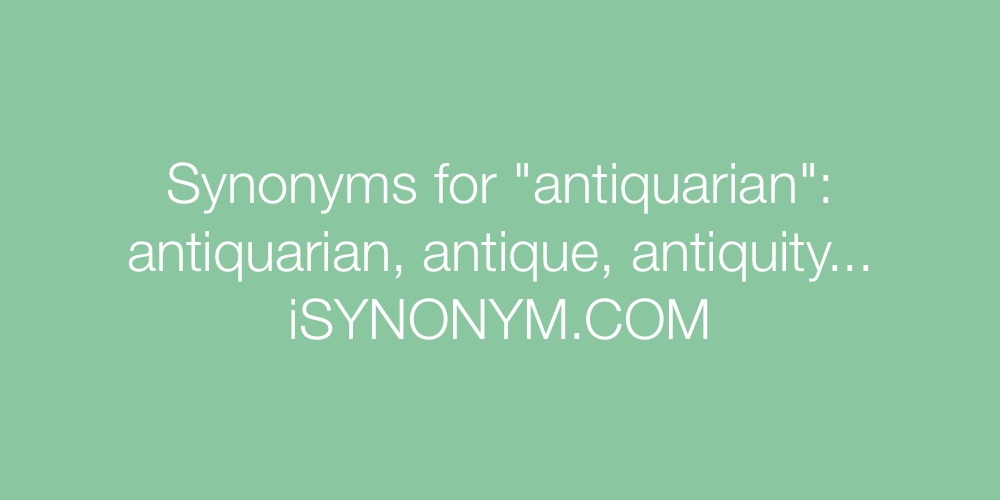Synonyms antiquarian