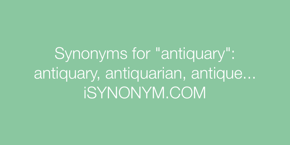 Synonyms antiquary