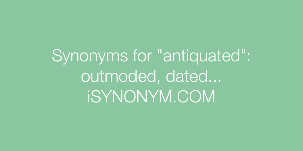 Synonyms antiquated