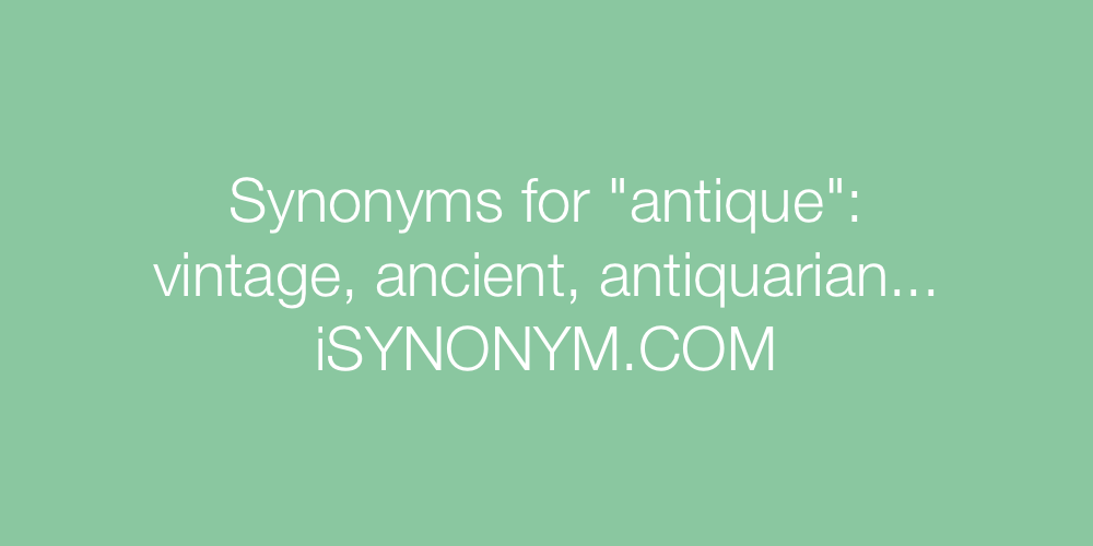 Synonyms antique
