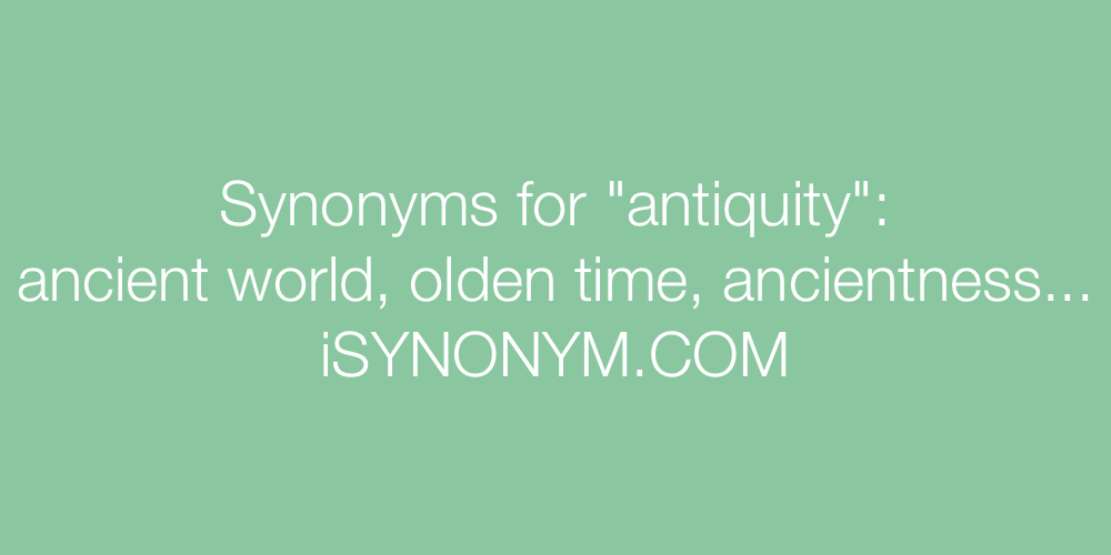 Synonyms antiquity