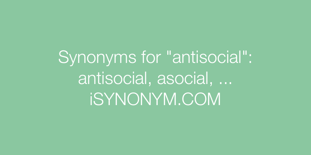 Synonyms antisocial