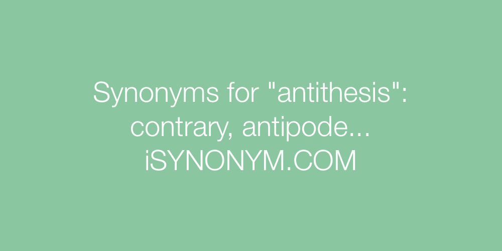 Synonyms antithesis