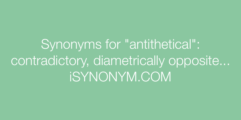 Synonyms antithetical