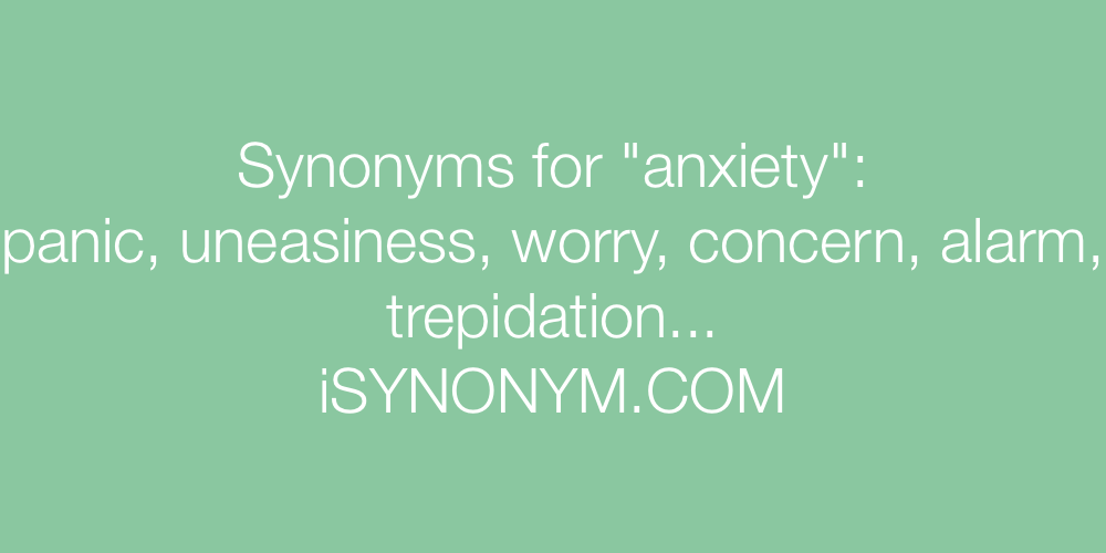 Synonyms anxiety
