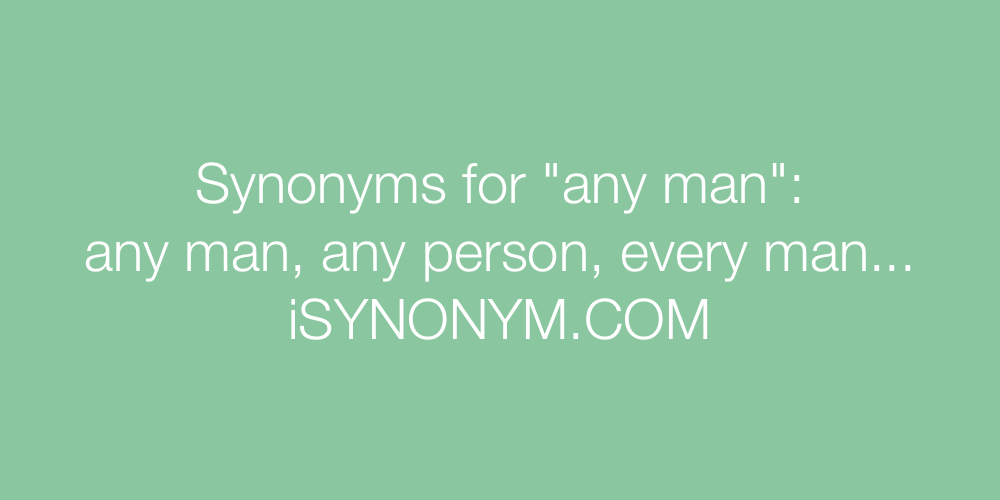 Synonyms any man