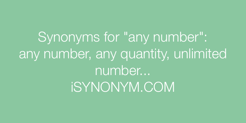 Synonyms any number