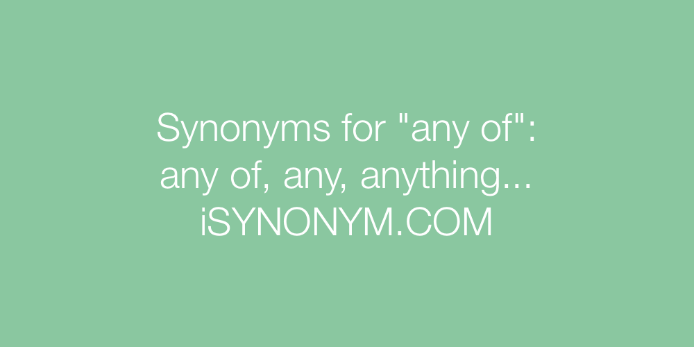 Synonyms any of