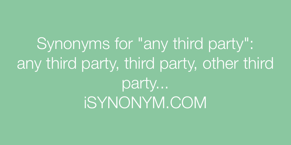 Synonyms any third party