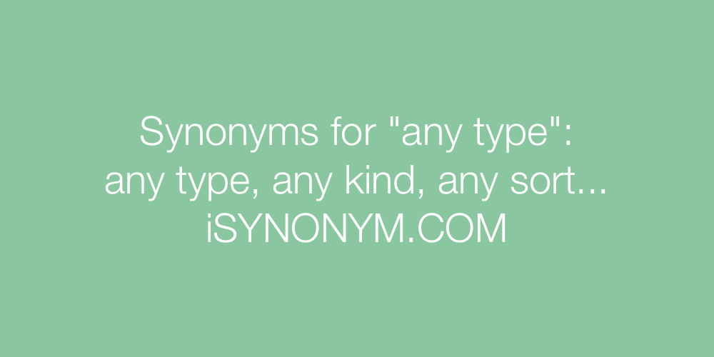Synonyms any type
