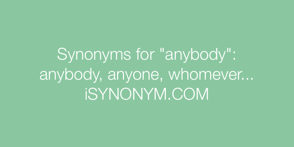 Synonyms anybody