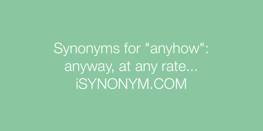 Synonyms anyhow