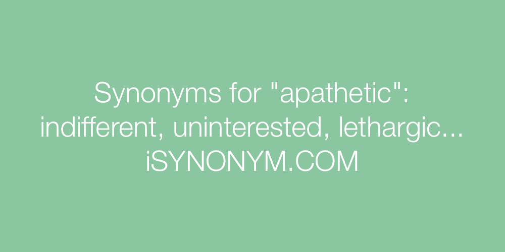 Synonyms apathetic