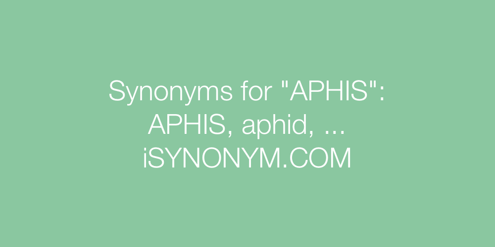 Synonyms APHIS