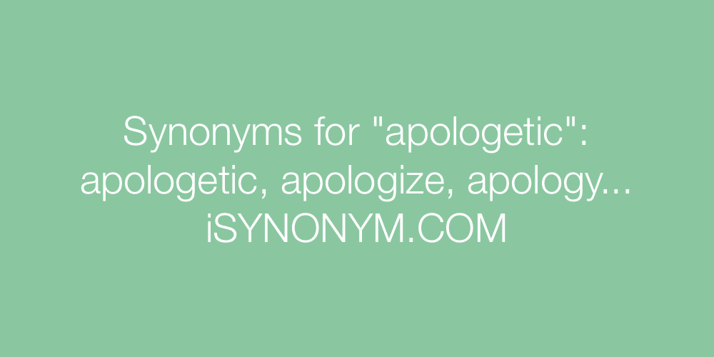 Synonyms apologetic