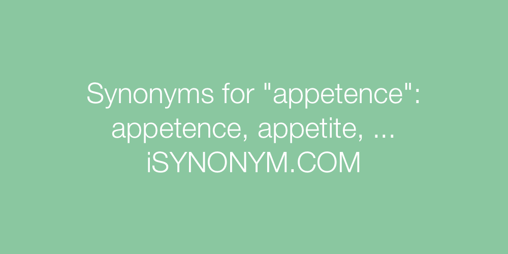 Synonyms appetence