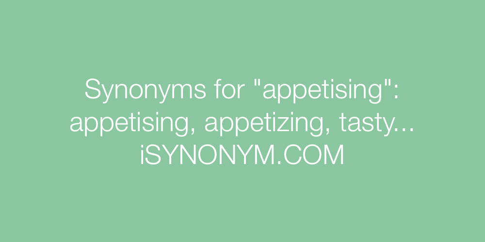 Synonyms appetising