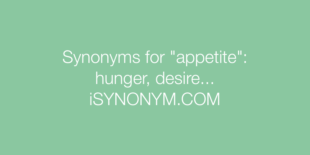 Synonyms appetite