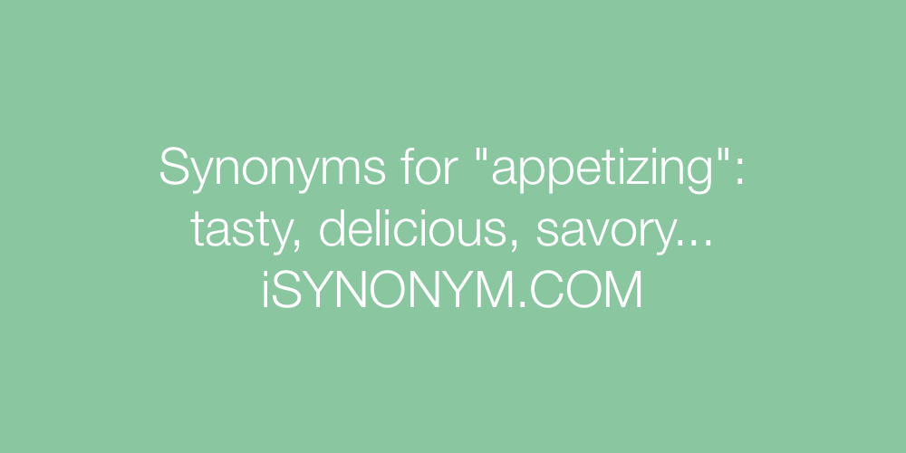 Synonyms appetizing