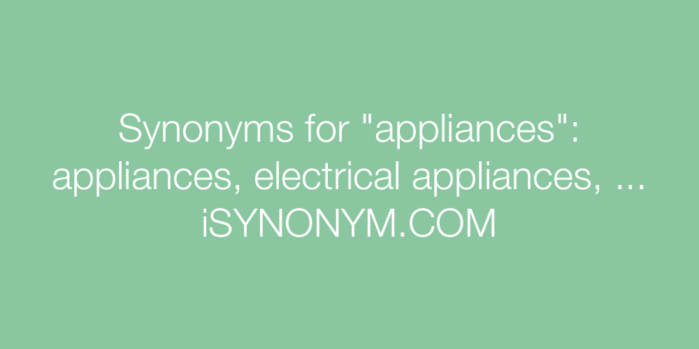 Synonyms appliances