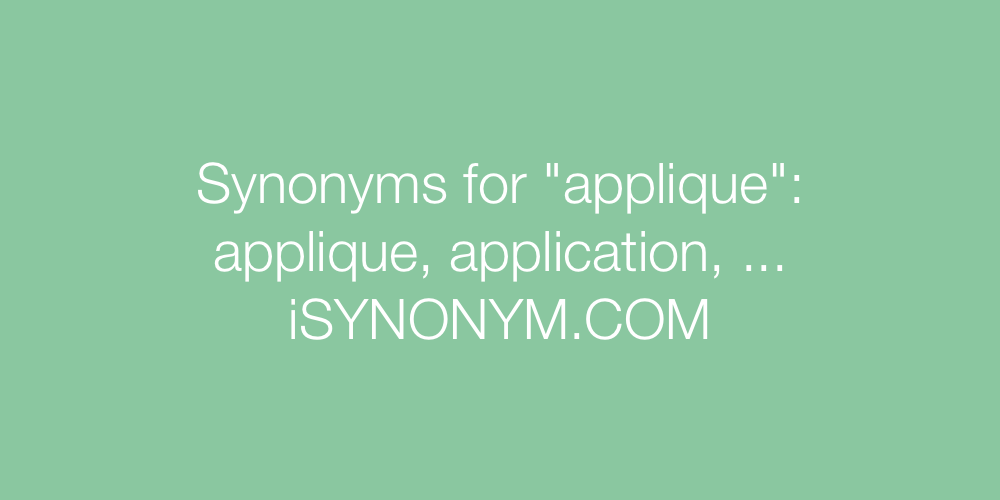 Synonyms applique