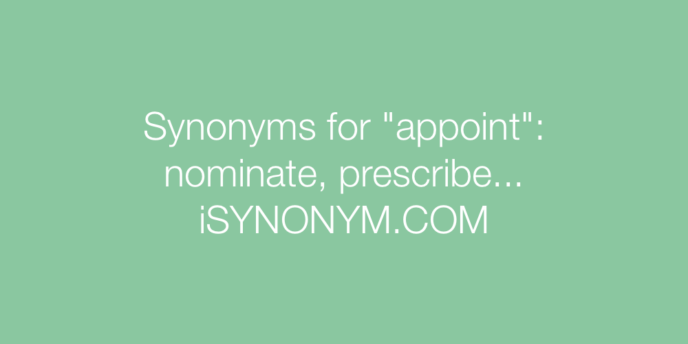 Synonyms appoint