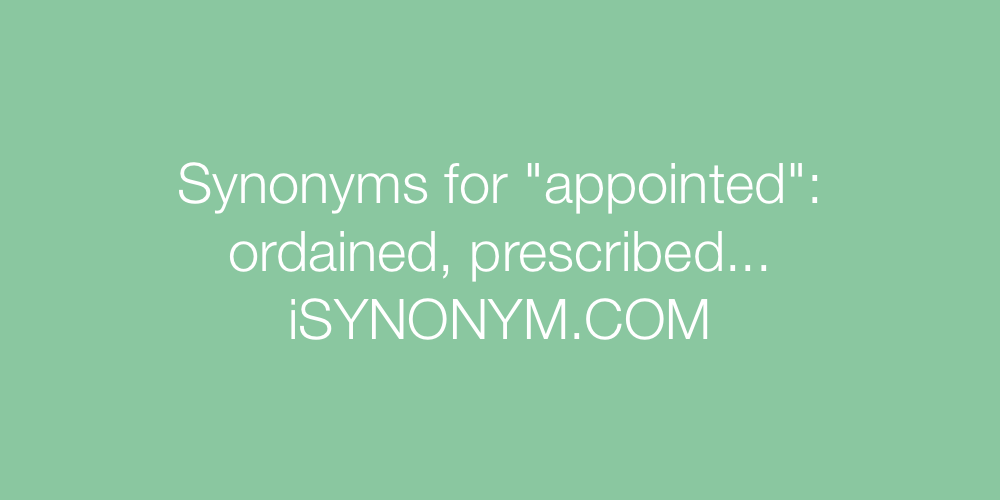 Synonyms appointed