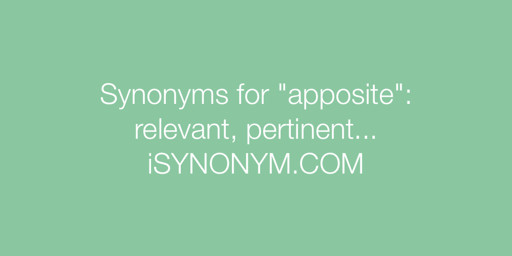Synonyms apposite