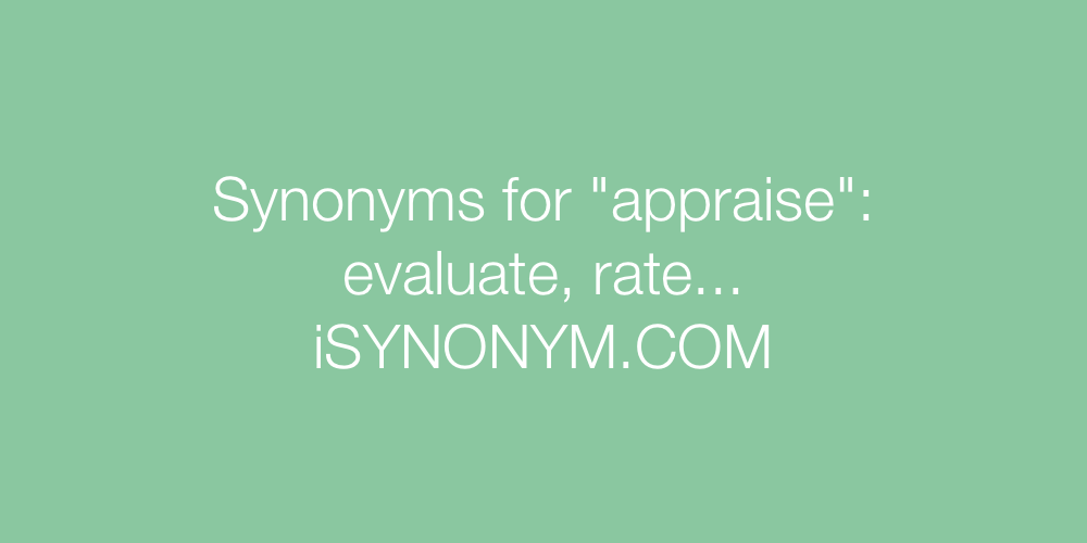 Synonyms appraise
