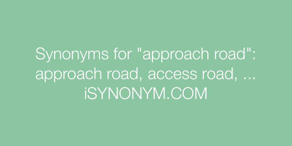 Synonyms approach road