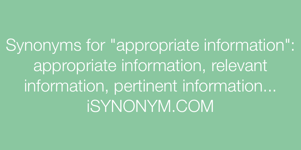 Synonyms appropriate information