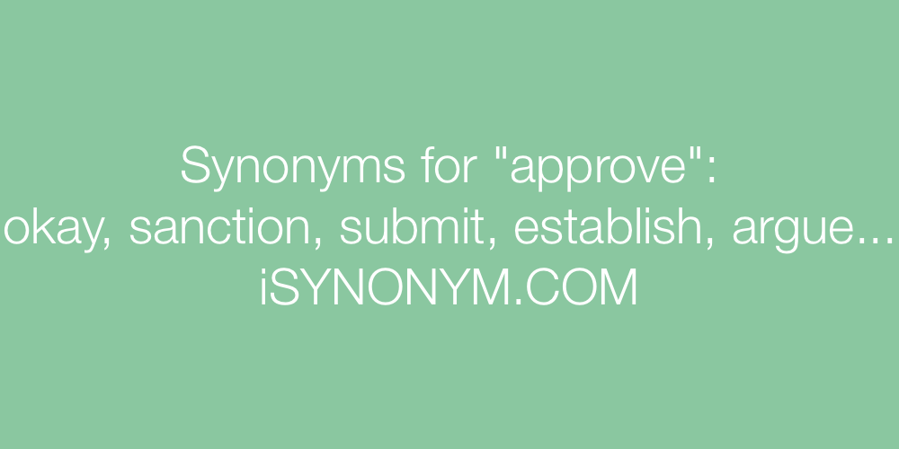 Synonyms approve
