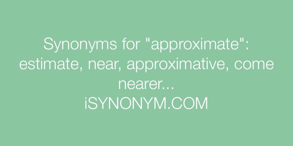 Synonyms approximate