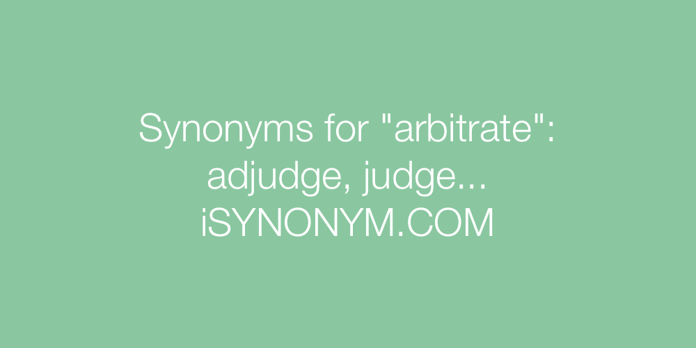 Synonyms arbitrate