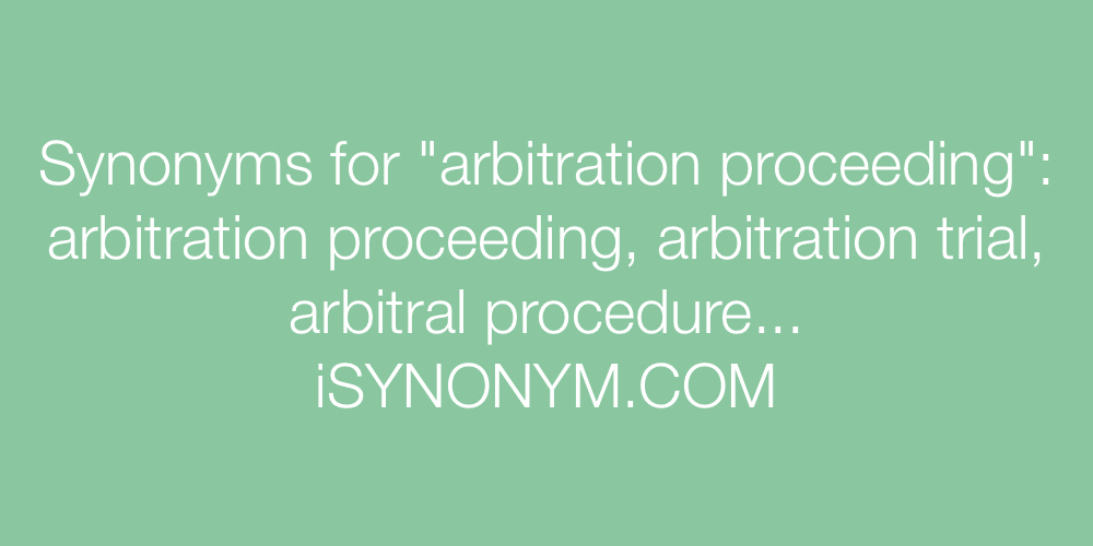 Synonyms arbitration proceeding
